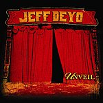 Jeff Deyo Unveil