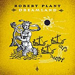 Robert Plant Dreamland (Remastered) (Bonus Tracks)