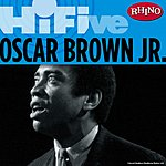 Oscar Brown Jr. Rhino Hi-Five: Oscar Brown Jr.