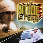Amine Larage Amine La Rage