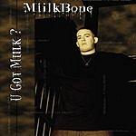 Milkbone U Got Milk? (Parental Advisory)
