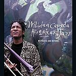 William Cepeda My Roots And Beyond