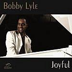 Bobby Lyle Joyful