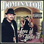 Dominator Love It Or Hate It (Parental Advisory)