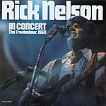 Rick Nelson Rick Nelson In Concert (The Troubadour, 1969) (Live)