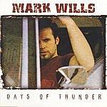 Mark Wills Days Of Thunder (Single)