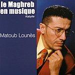 Matoub Lounès Au Nom De Tous Les Miens - Le Maghreb En Musique