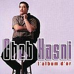 Cheb Hasni L'Album D'Or