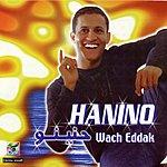 Hanino Wach Eddak