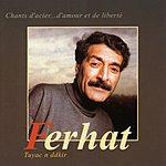 Ferhat Chants D'Acier... D'Amour Et De Liberté: Tuyac N Ddkir