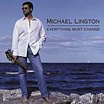 Michael Lington Everything Must Change