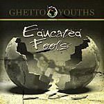 Ghetto Youths Educated Fools