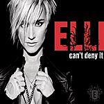 Elli Can't Deny It/They Don't Want You