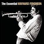 Maynard Ferguson The Essential Maynard Ferguson