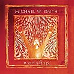 Michael W. Smith Worship (Live)