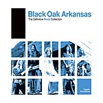 Black Oak Arkansas The Definitive Rock Collection: Black Oak Arkansas