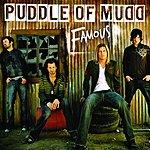 Puddle Of Mudd Famous (Single) (Parental Advisory)