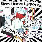 Slam Human Response