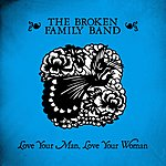 The Broken Family Band Love Your Man, Love Your Woman (3-Track Remix Maxi Single)