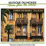 Corou De Berra Polyphonic Songs From The Southern Alps