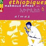 Mahmoud Ahmed Ethiopiques, Vol. 6: Almaz