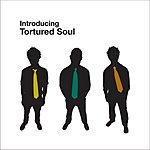 Tortured Soul Introducing