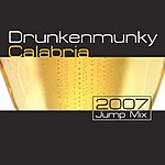 Drunkenmunky Calabria - 2007 Jump Mix (2-Track Single)