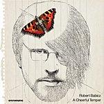 Robert Babicz A Cheerful Temper