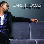 Carl Thomas So Much Better