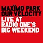 Maximo Park Our Velocity (Live)