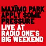 Maximo Park Apply Some Pressure (Live)