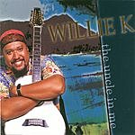 Willie K The Uncle In Me, Vol.1