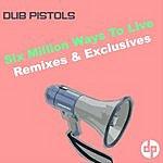 Dub Pistols Six Million Ways To Live: Remixes & Exclusives