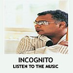Incognito Listen To The Music (3-Track Single)