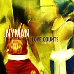 Michael Nyman Love Counts (Opera In Two Acts)
