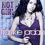 Frankie Jordan Hot Girl (Single)