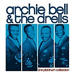 Archie Bell & The Drells The Platinum Collection