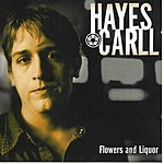Hayes Carll Flowers And Liquor