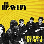 The Bravery Time Won't Let Me Go (Single)