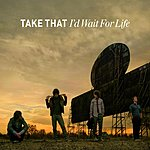 Take That I'd Wait For Life (Single)