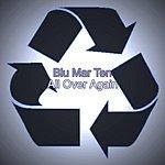 Blu Mar Ten All Over Again (Tom Middleton Remix Single)