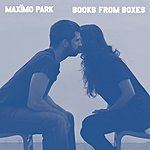 Maximo Park Books From Boxes (5-Track Maxi-Single)