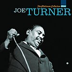 Big Joe Turner The Platinum Collection