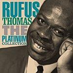 Rufus Thomas The Platinum Collection: Rufus Thomas