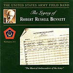 United States Army Field Band The Legacy Of Robert Russell Bennett
