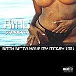 AMG Bitch Better Have My Money 2001 (Parental Advisory)