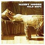 Mandy Moore Wild Hope