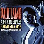 Paul Lamb & The King Snakes Harmonica Man: The Paul Lamb Anthology, 1986-2002