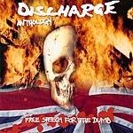 Discharge Anthology: Free Speech For The Dumb