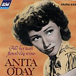 Anita O'Day Living Era Presents: And Her Tears Flowed Like Wine